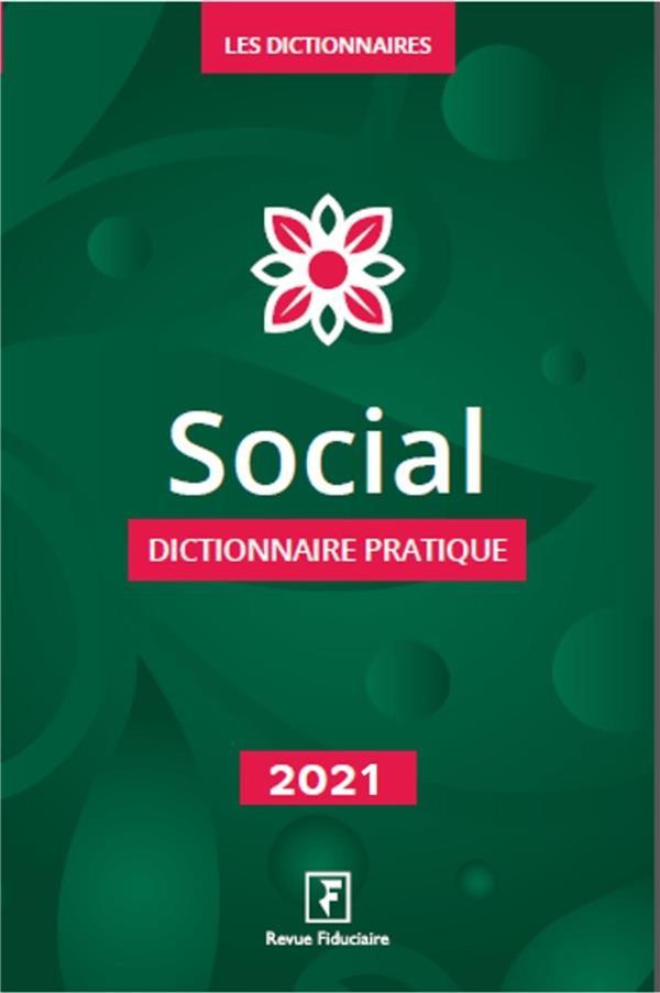 SOCIAL DICTIONNAIRE PRATIQUE (EDITION 2021)