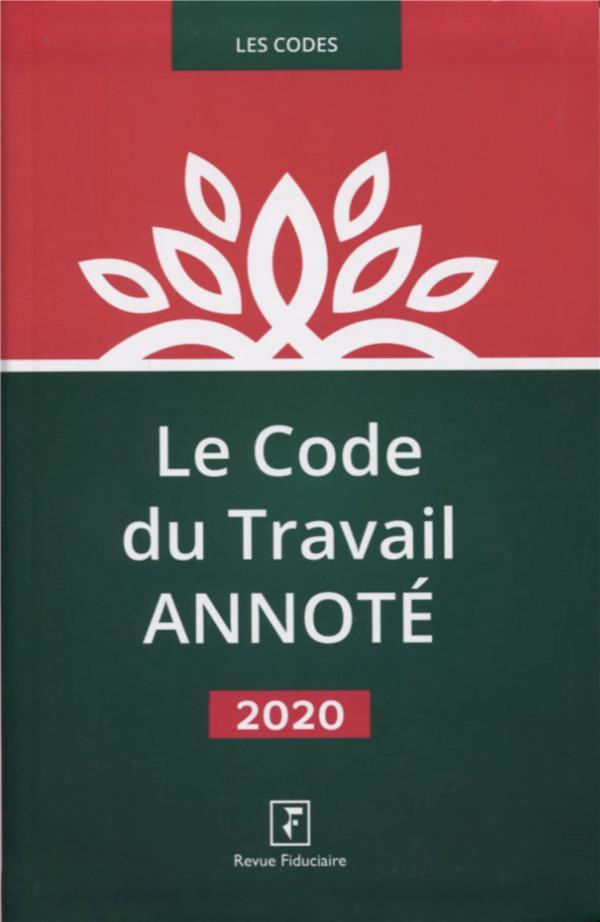 LE CODE DU TRAVAIL ANNOTE 2020