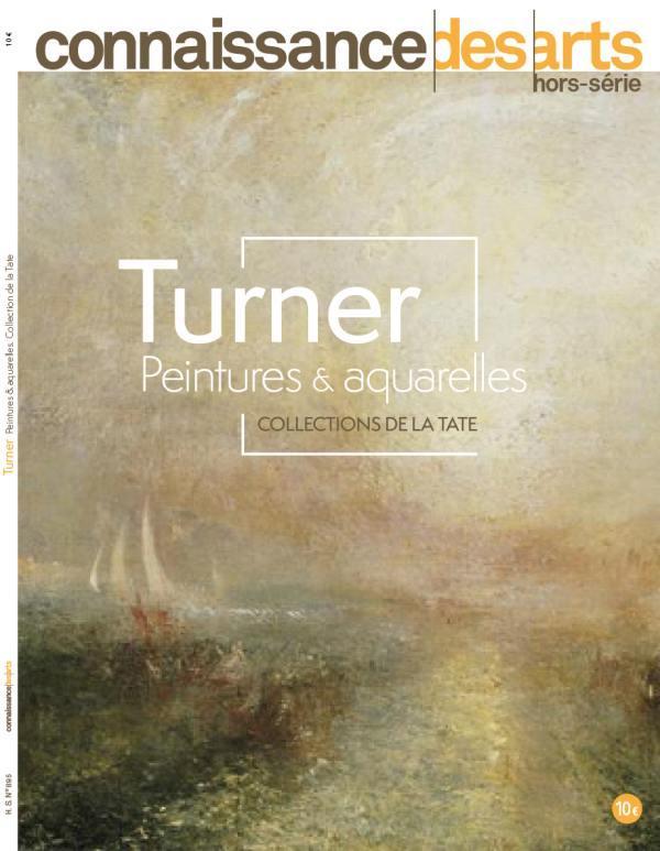 CONNAISSANCE DES ARTS HORS-SERIE N.895  -  TURNER, PEINTURES et AQUARELLES, COLLECTIONS DE LA TATE
