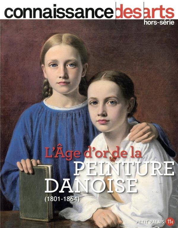 CONNAISSANCE DES ARTS HORS-SERIE N.910  -  L'AGE D'OR DE LA PEINTURE DANOISE (1801-1864)