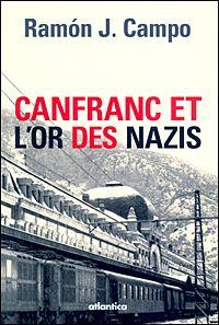 CANFRANC ET L'OR DES NAZIS CAMPO RAMON JAVIER ATLANTICA