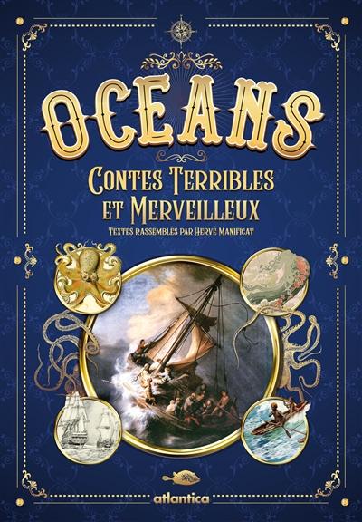 OCEANS, CONTES TERRIBLES MERVEILLEUX HERVE MANIFICAT ATLANTICA