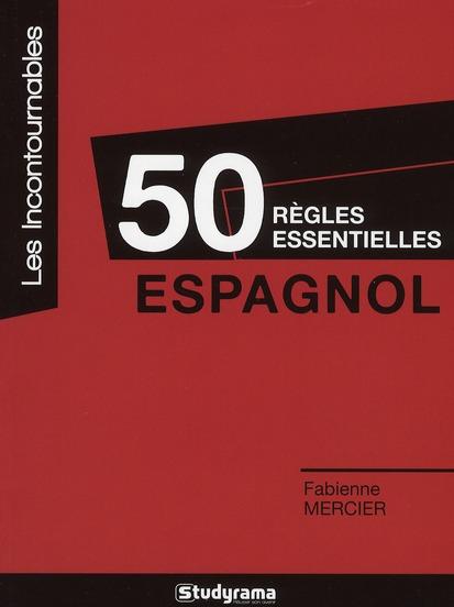 50 REGLES ESSENTIELLES  -  ESPAGNOL MERCIER, FABIENNE STUDYRAMA