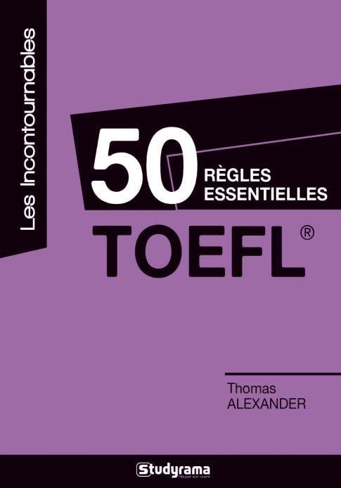 TOEFL 50 REGLES ESSENTIELLES