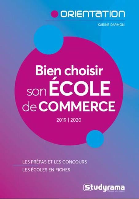 BIEN CHOISIR SON ECOLE DE COMMERCE (EDITION 20192020)