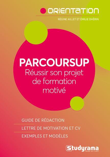 PARCOURSUP, REUSSIR SON PROJET DE FORMATION MOTIVE
