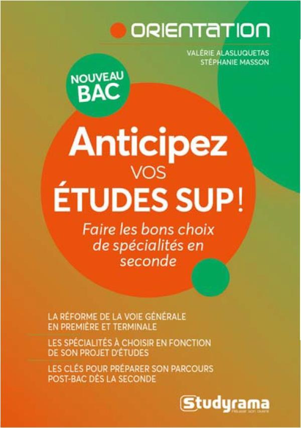 ANTICIPEZ VOS ETUDES SUP !  -  FAIRE LES BONS CHOIX DE SPECIALITES EN SECONDE