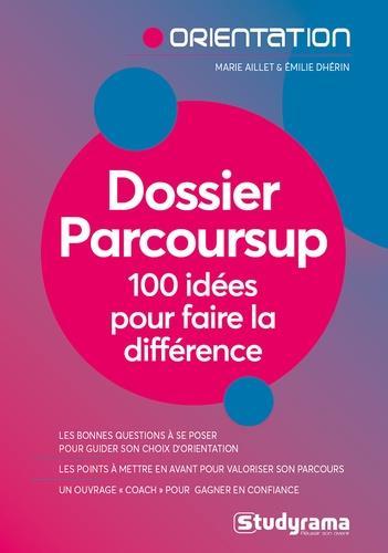 DOSSIER PARCOURSUP  -  100 IDEES POUR FAIRE LE DIFFERENCE