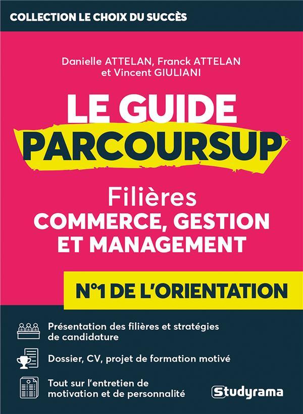 LE GUIDE PARCOURSUP  -  FILIERES COMMERCE, GESTION ET MANAGEMENT