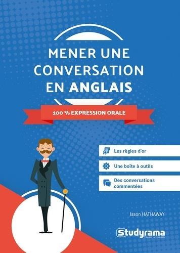 MENER UNE CONVERSATION EN ANGLAIS  -  100 % EXPRESSION ORALE HATHAWAY, JASON STUDYRAMA