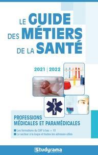 LE GUIDE DES METIERS DE LA SANTE - 20212022
