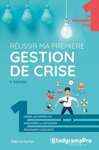 REUSSIR MA PREMIERE GESTION DE CRISE CARLIER, FABRICE STUDYRAMA