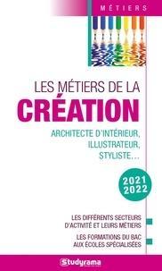 LES METIERS DE LA CREATION (EDITION 20212022) STUDYRAMA STUDYRAMA