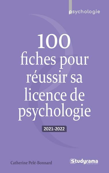 100 FICHES POUR REUSSIR SA LICENCE DE PSYCHOLOGIE PELE-BONNARD, CATHERINE STUDYRAMA