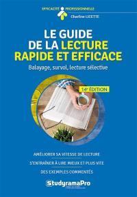 LE GUIDE DE LA LECTURE RAPIDE ET EFFICACE : BALAYAGE, SURVOL, LECTURE SELECTIVE... LICETTE, CHARLINE STUDYRAMA