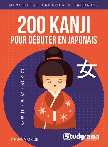 MINI GUIDE LANGUES  -  200 KANJI POUR DEBUTER EN JAPONAIS MANGUE, ATHENA STUDYRAMA