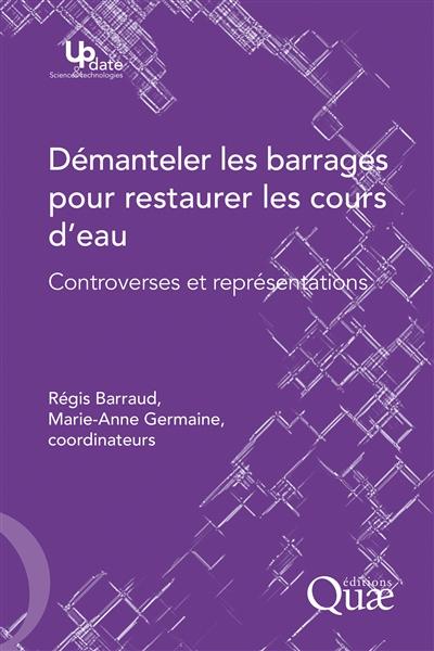DEMANTELER LES BARRAGES POUR RESTAURER LES COURS D EAU
