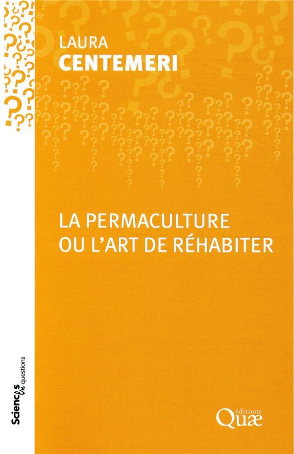 LA PERMACULTURE OU L'ART DE REHABITER CENTEMERI LAURE QUAE