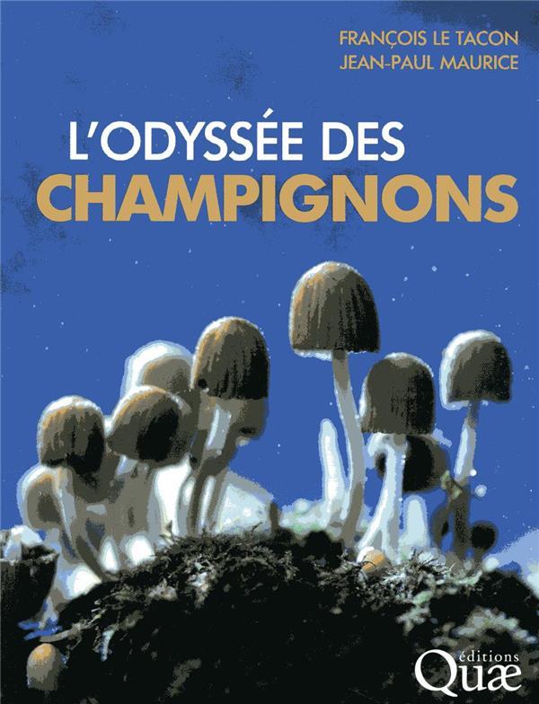 L ODYSSEE DES CHAMPIGNONS  QUAE