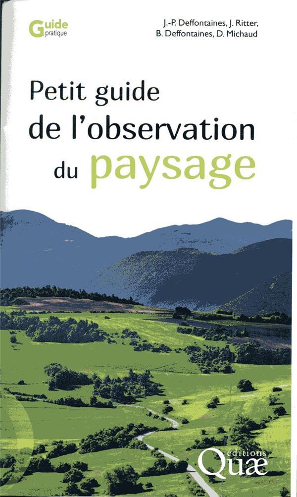 PETIT GUIDE DE L OBSERVATION DU PAYSAGE DEFFONTAINES JEAN-PI QUAE