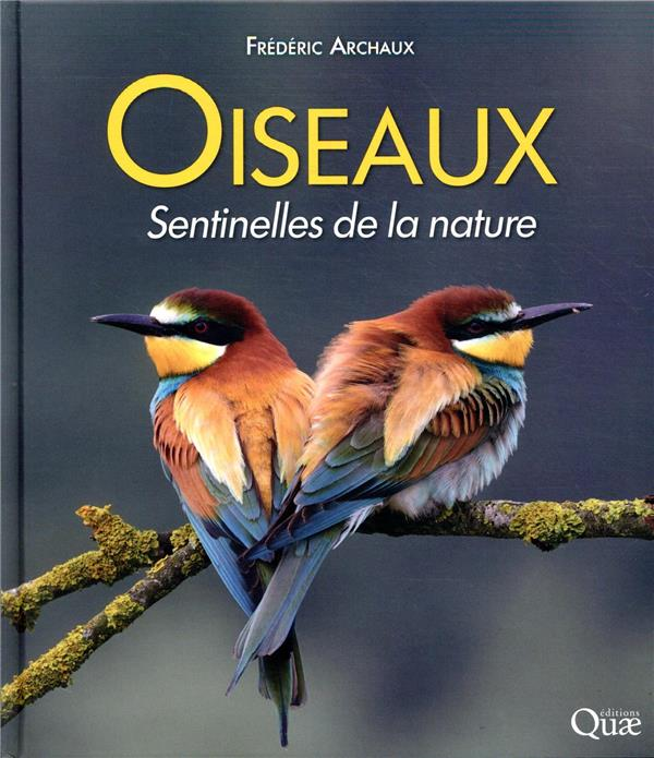 OISEAUX, SENTINELLES DE LA NATURE (2E EDITION) ARCHAUX FREDERIC QUAE