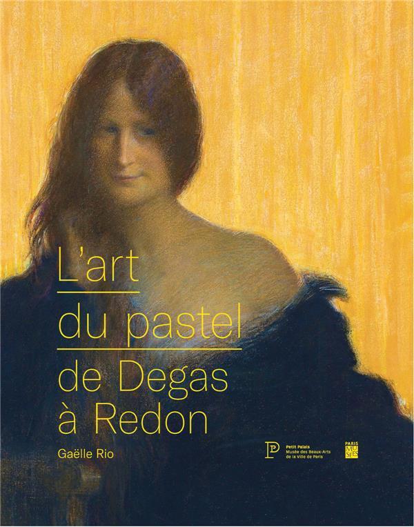 ART DU PASTEL DE DEGAS A REDON