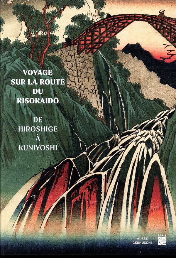 VOYAGE SUR LA ROUTE DU KISOKAIDO  -  DE HIROSHIGE A KUNIYOSHI