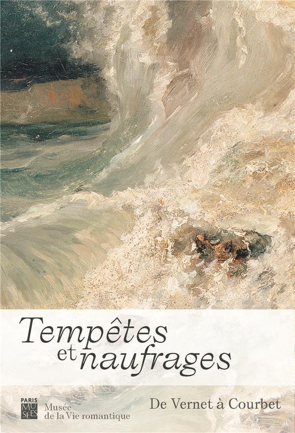 TEMPETES ET NAUFRAGES  -  DE VERNET A COURBET