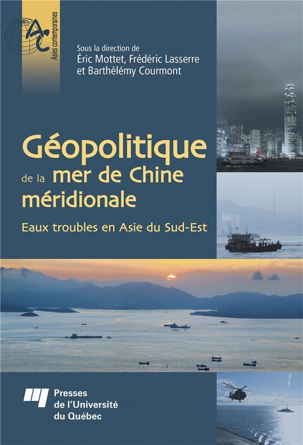 GEOPOLITIQUE DE LA MER DE CHINE MERIDIONALE - EAUX TROUBLES EN ASIE DU SUD-EST
