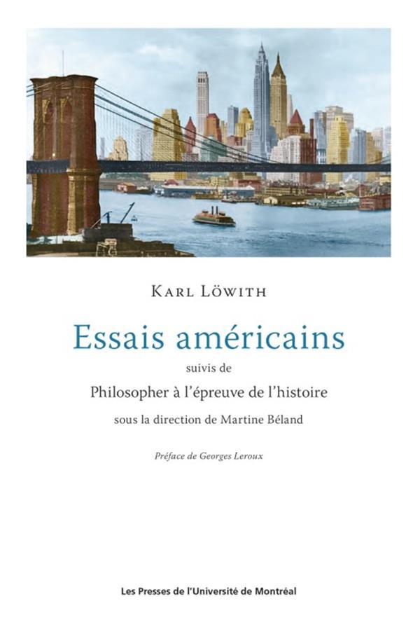 ESSAIS AMERICAINS     PHILISOPHER A L'EPREUVE DE L'HISTOIRE