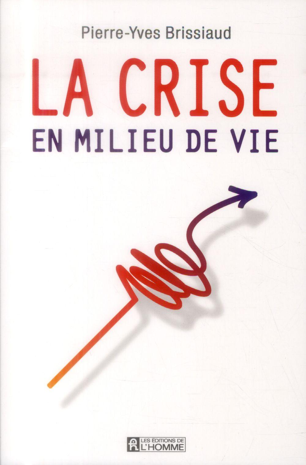 LA CRISE EN MILIEU DE VIE BRISSIAUD PIERRE-YVE L HOMME