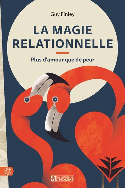 LA MAGIE RELATIONNELLE FINLEY/MARKHAM DE L HOMME