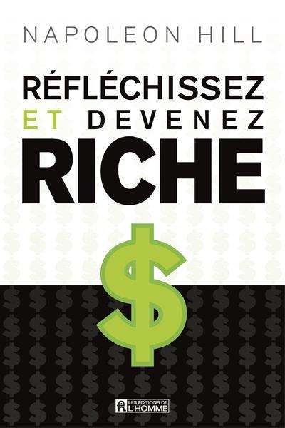 LES 5 PRINCIPES ESSENTIELS DE REFLECHISSEZ ET DEVENEZ RICHE HILL, NAPOLEON L HOMME