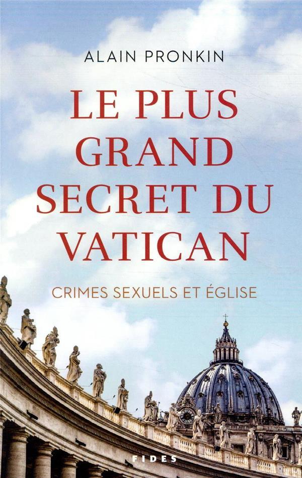 LE PLUS GRAND SECRET DU VATICAN  -  CRIMES SEXUELS ET EGLISE
