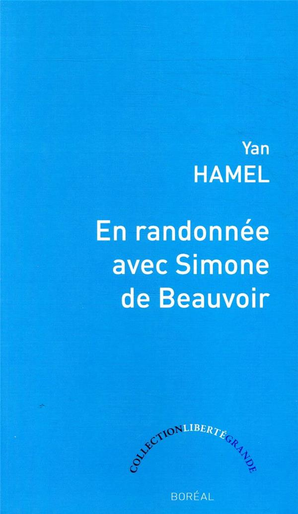 EN RANDONNEE AVEC SIMONE DE BEAUVOIR HAMEL YAN BOREAL