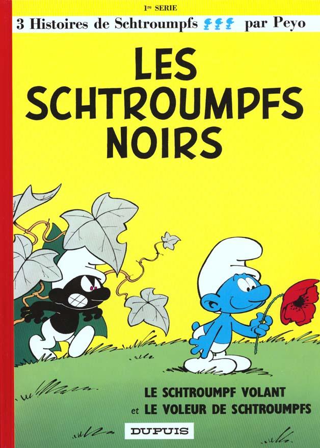 LES SCHTROUMPFS T.1  -  LES SCHTROUMPFS NOIRS, LE SCHTROUMPF VOLANT ET LE VOLEUR DE SCHTROUMPFS PEYO DUPUIS