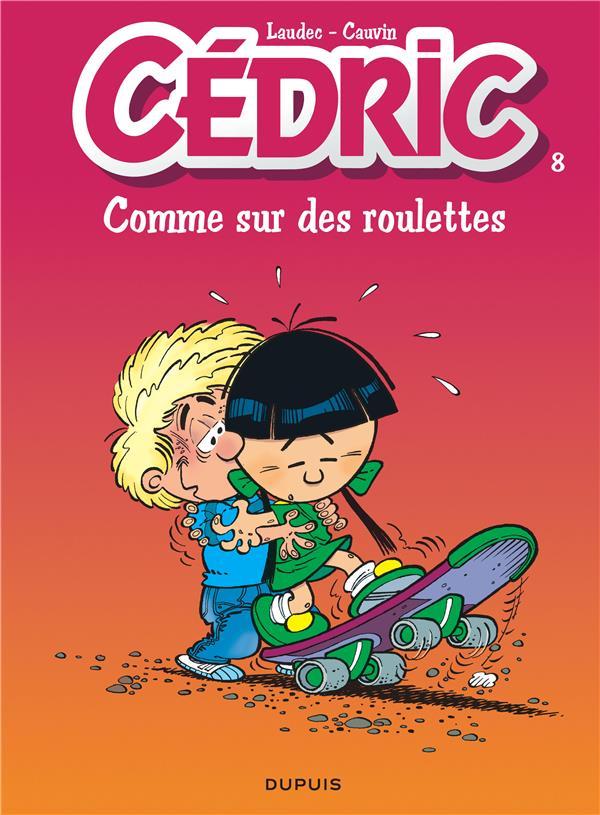 CEDRIC T.8  -  COMME SUR DES ROULETTES CAUVIN, RAOUL  DUPUIS