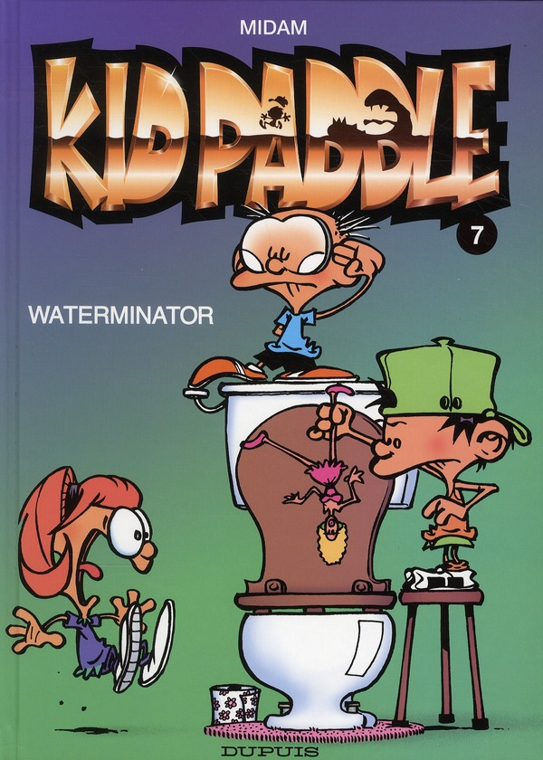 KID PADDLE - TOME 7 - WATERMINATOR MIDAM DUPUIS