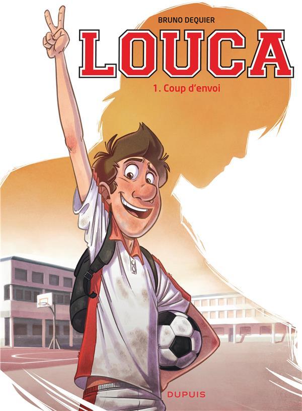 LOUCA - TOME 1 - COUP D-ENVOI DEQUIER BRUNO DUPUIS