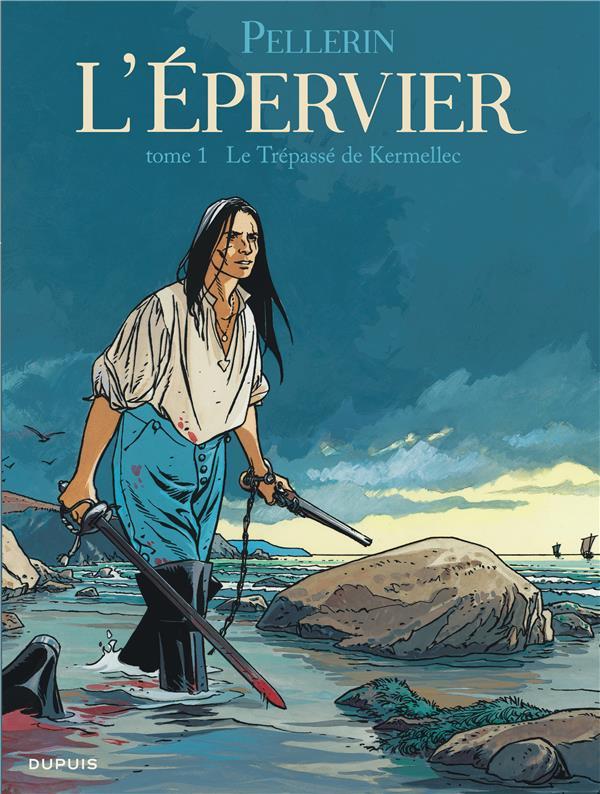 L'EPERVIER - T1 - LE TREPASSE DE KERMELLEC (REEDITION) PELLERIN/PATRICE DUPUIS