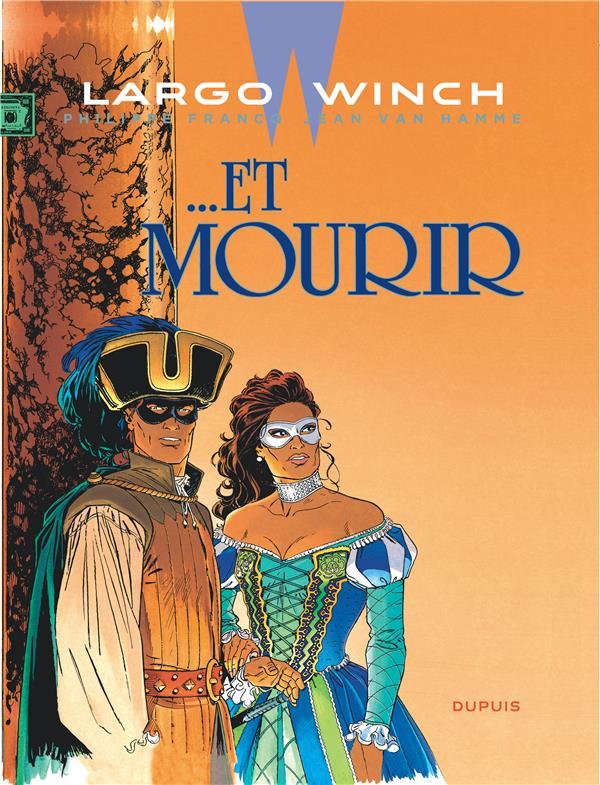 Largo Winch Et mourir Vol.10 Van Hamme Jean Dupuis