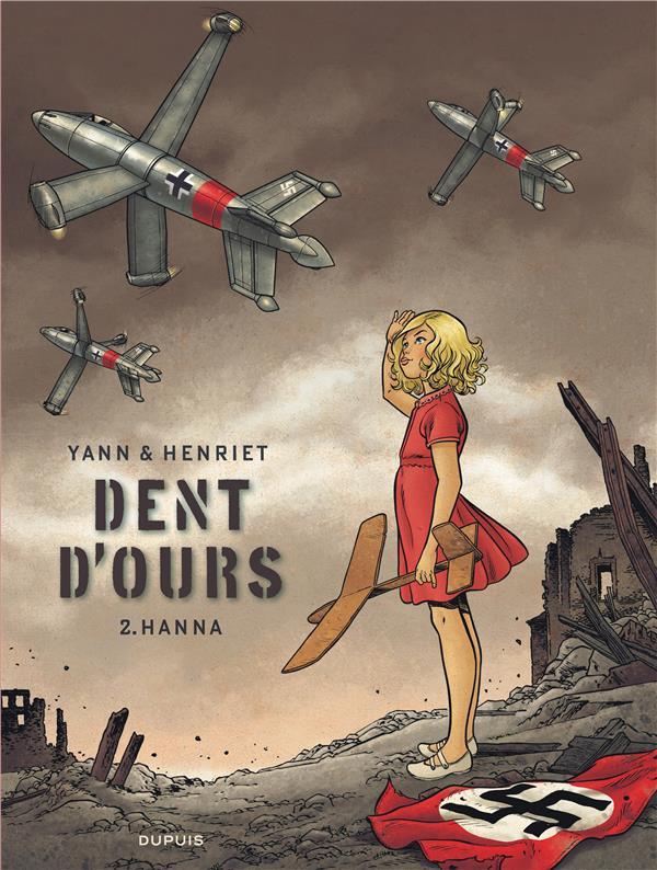 DENT D-OURS - TOME 2 - HANNA YANN/HENRIET DUPUIS