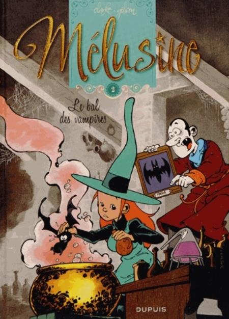 MELUSINE - TOME 2 - LE BAL DES VAMPIRES (REEDITION) GILSON/CLARKE Dupuis