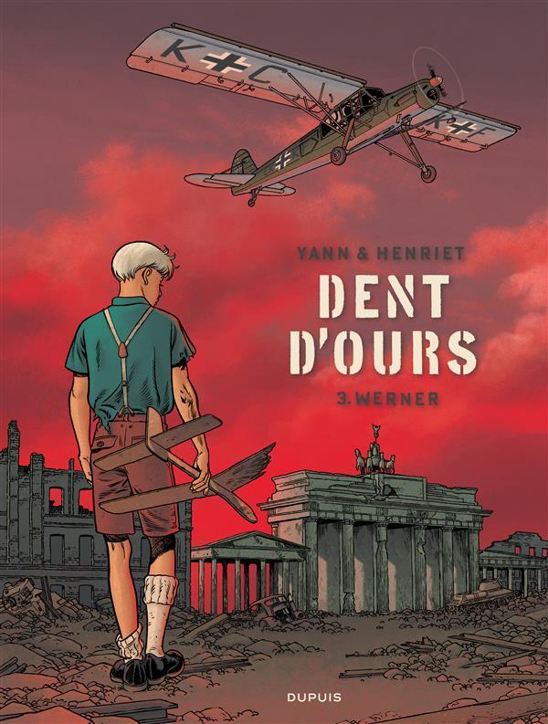 DENT D-OURS - TOME 3 - WERNER YANN/HENRIET DUPUIS