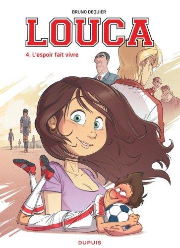 LOUCA - TOME 4 - L-ESPOIR FAIT DEQUIER BRUNO DUPUIS