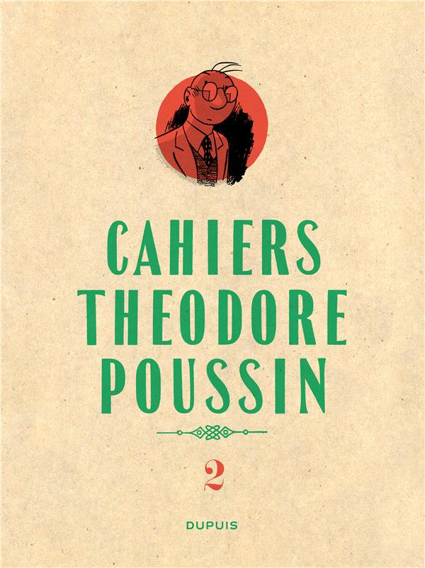 Le Gall Frank - THEODORE POUSSIN - CAHIERS - TOME 2 - CAHIERS THEODORE POUSSIN 2
