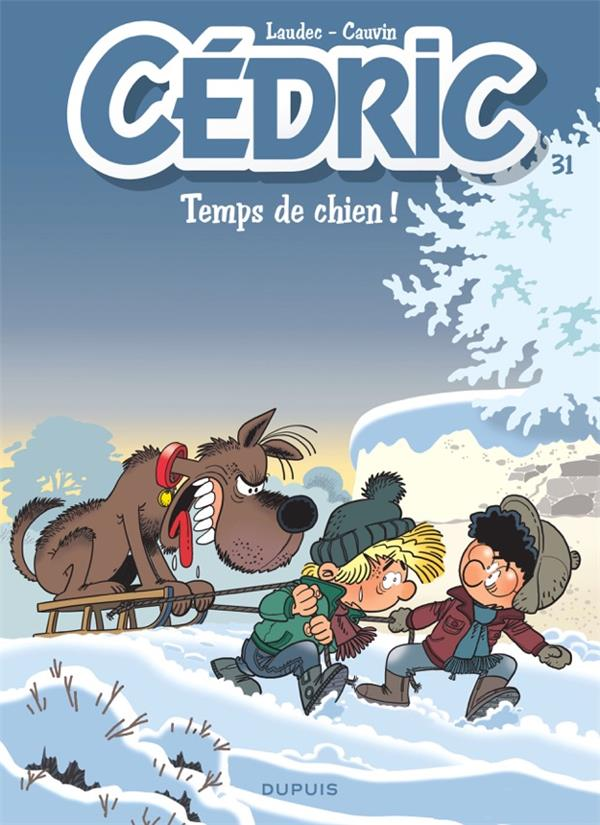 CEDRIC T.31  -  TEMPS DE CHIEN !