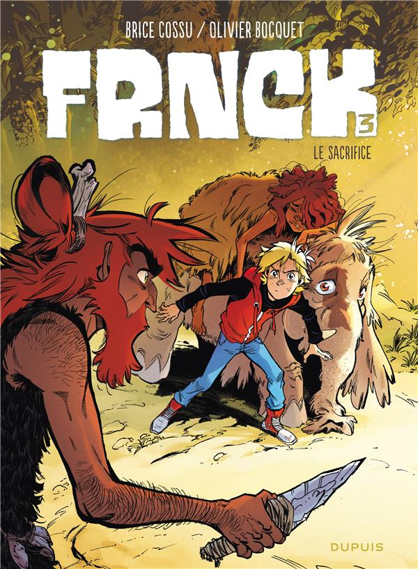 FRNCK T3 FRNCK - TOME 3 - LE SACRIFICE COSSU BRICE DUPUIS