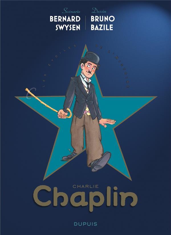 LES ETOILES DE L'HISTOIRE T.1  -  CHARLIE CHAPLIN SWYSEN, BERNARD DUPUIS
