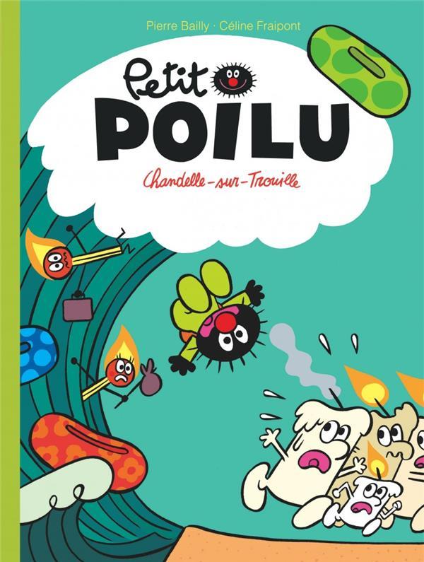 PETIT POILU T21 PETIT POILU - TOME 21 - CHANDELLE-SUR-TROUILLE
